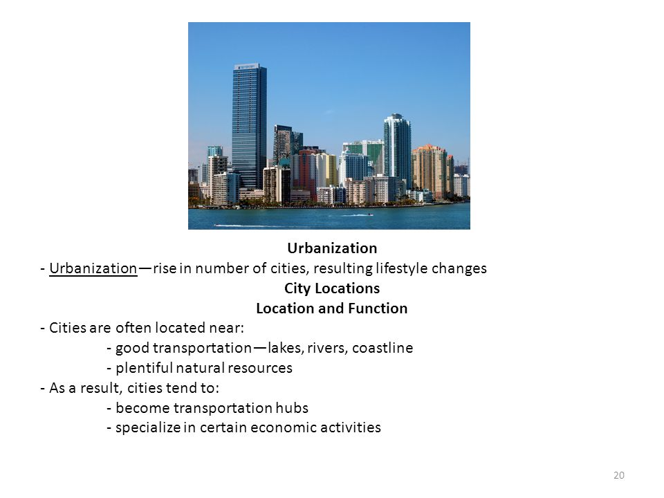 Urbanization - Urbanization—rise in number of cities, resulting lifestyle changes. City Locations.