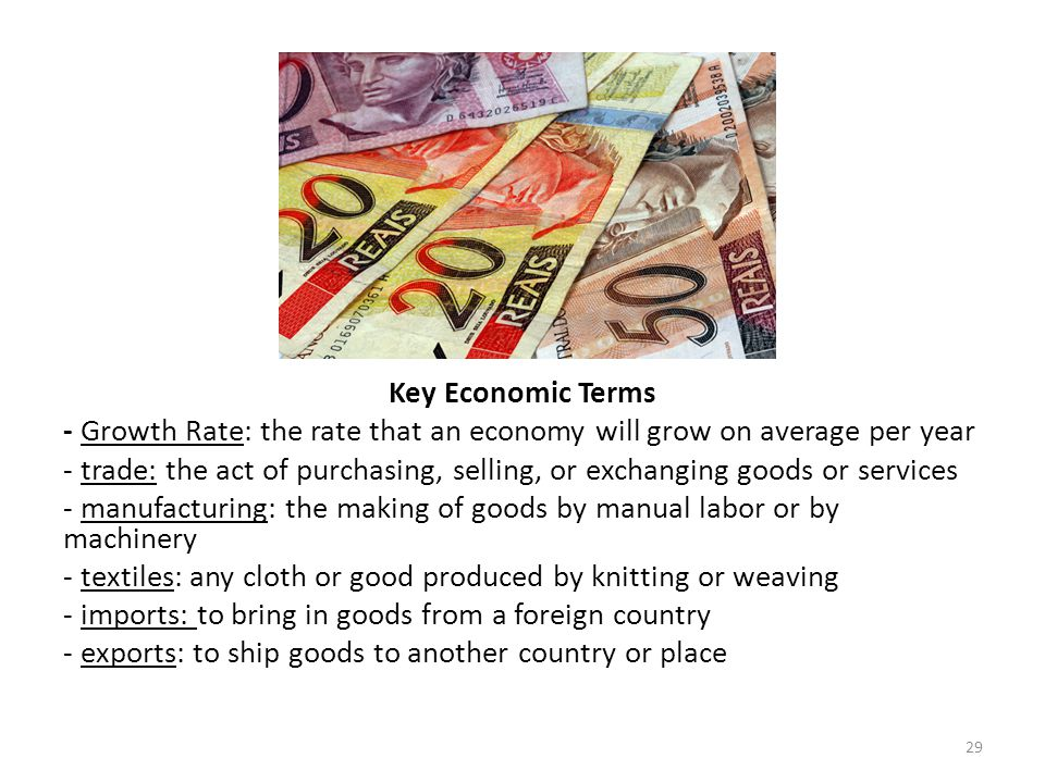 Key Economic Terms - Growth Rate: the rate that an economy will grow on average per year.