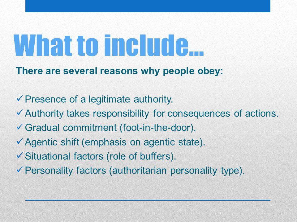 What to include… There are several reasons why people obey: