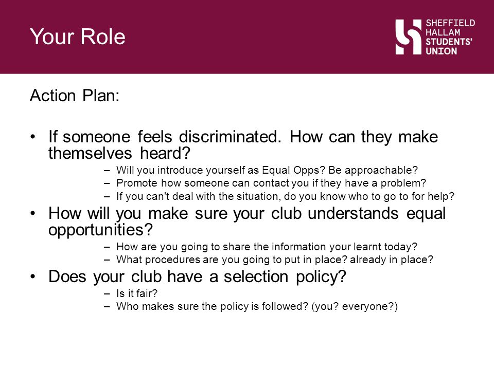 Your Role Slide Title. Action Plan: If someone feels discriminated. How can they make themselves heard