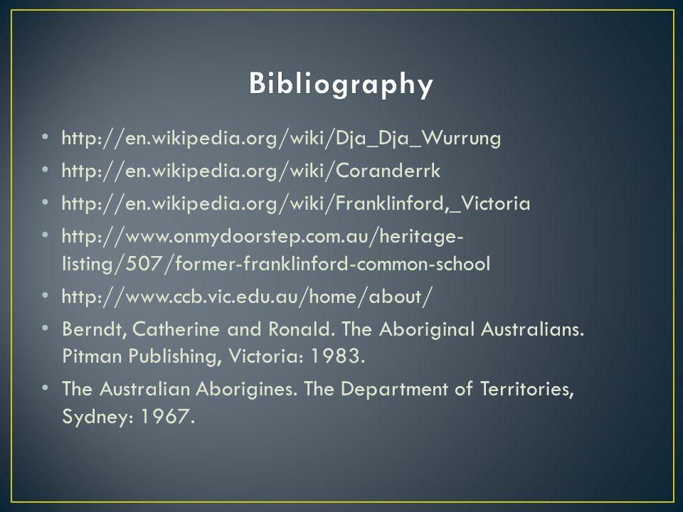Bibliography http://en.wikipedia.org/wiki/Dja_Dja_Wurrung