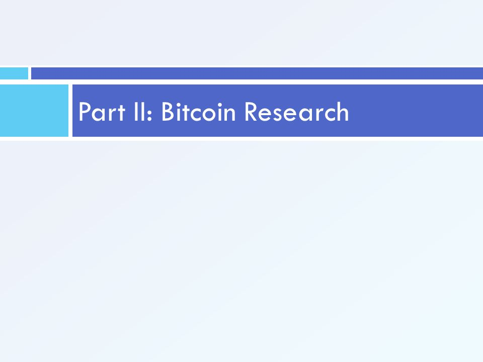 Part II: Bitcoin Research