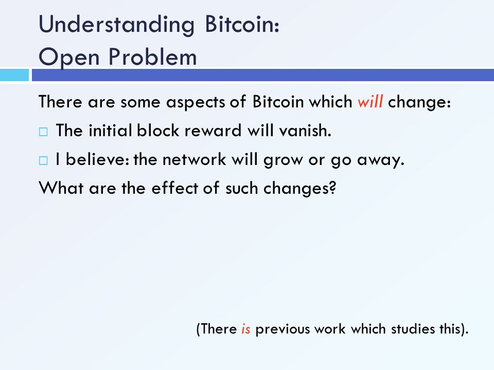 Understanding Bitcoin: Open Problem