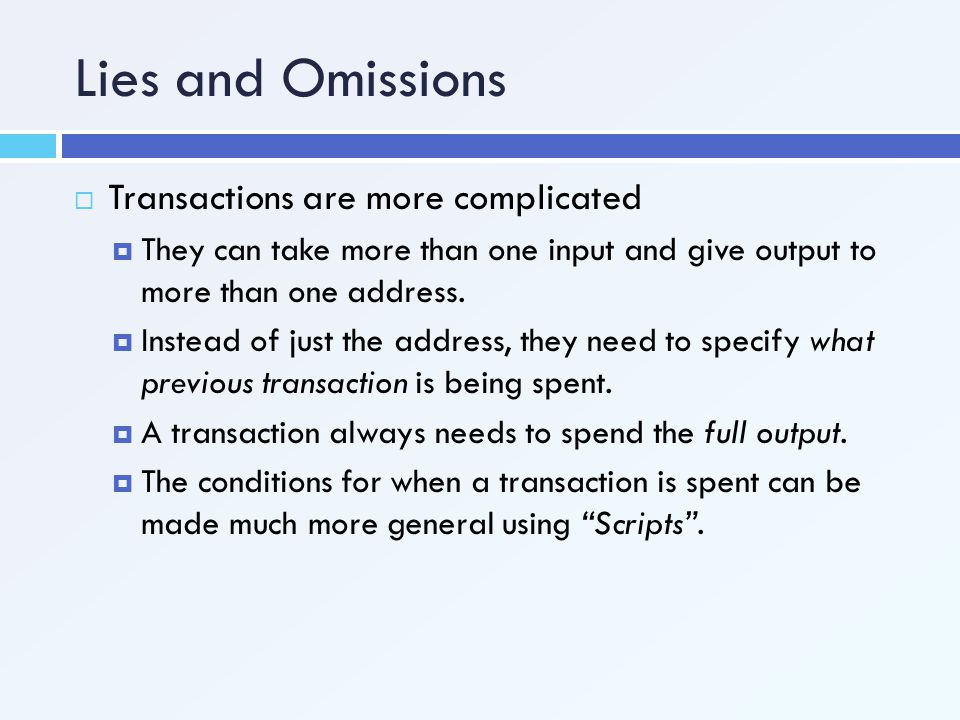 Lies and Omissions Transactions are more complicated