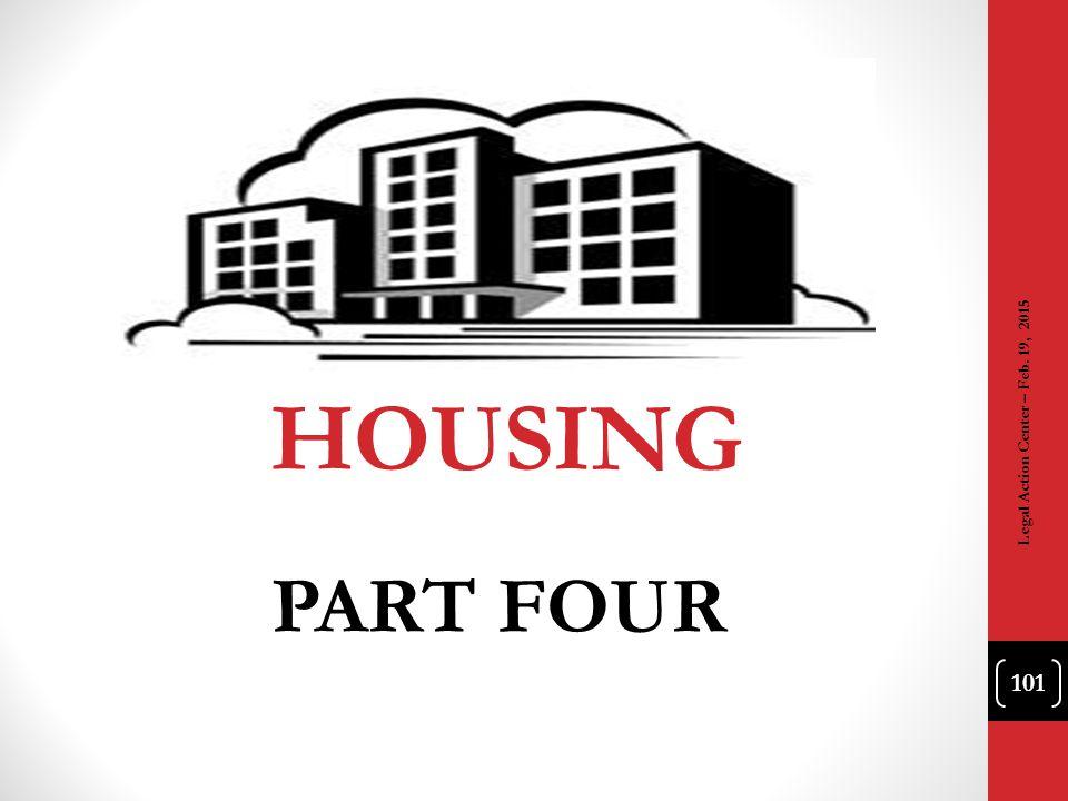 HOUSING Legal Action Center – Feb. 19, 2015 PART FOUR