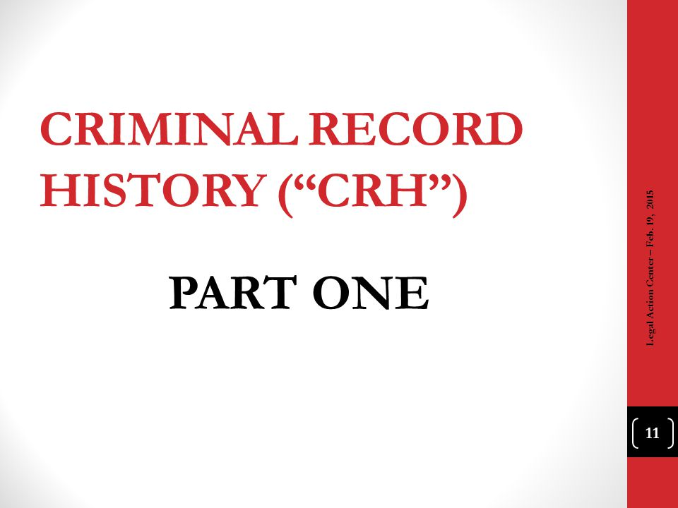 Criminal Record History ( CRH )