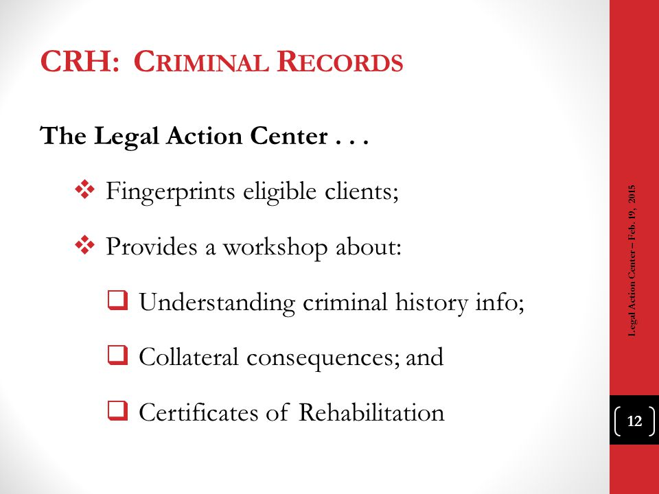 CRH: Criminal Records The Legal Action Center . . .