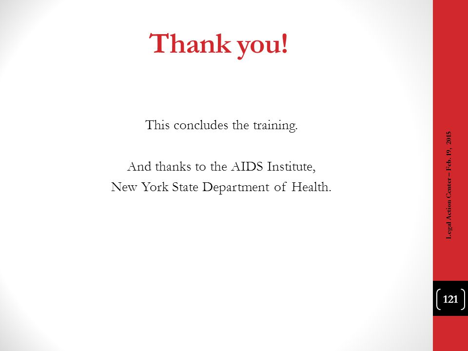 Thank you! This concludes the training. And thanks to the AIDS Institute, New York State Department of Health.