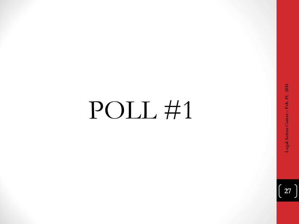POLL #1 Legal Action Center – Feb. 19, 2015