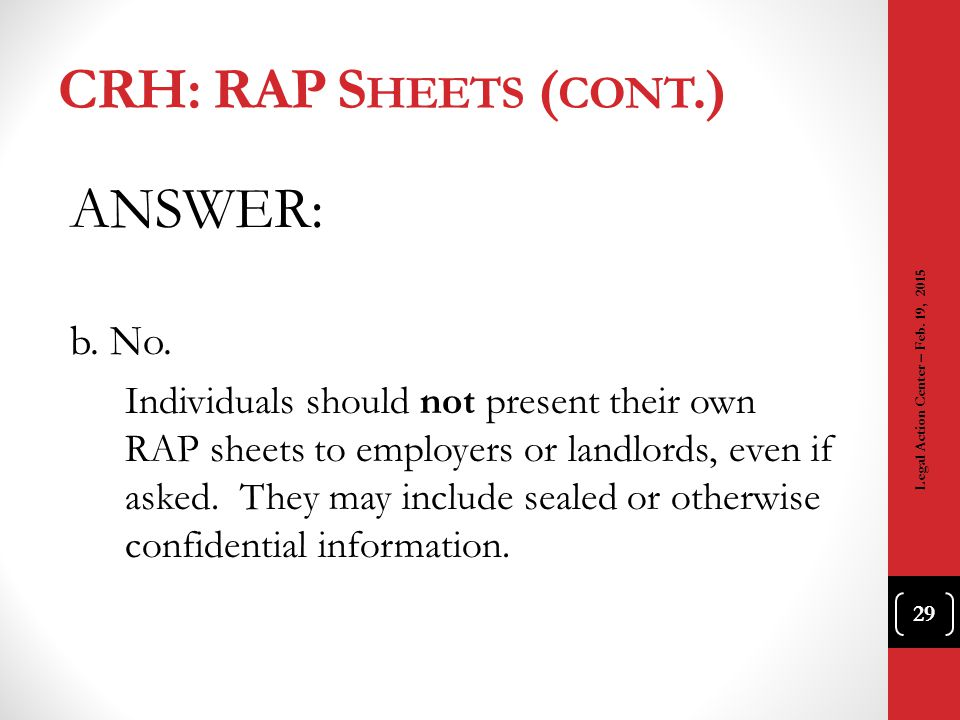 CRH: RAP Sheets (cont.) ANSWER: b. No.