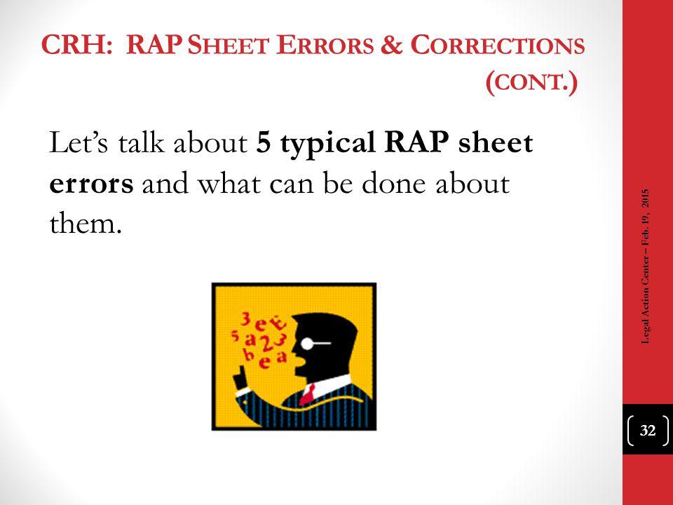 CRH: RAP Sheet Errors & Corrections (cont.)