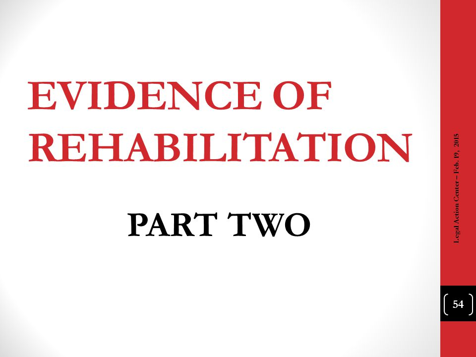 Evidence of Rehabilitation