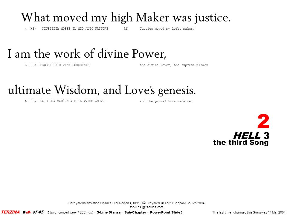 What moved my high Maker was justice.