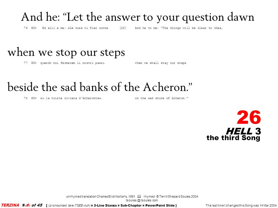 And he: Let the answer to your question dawn