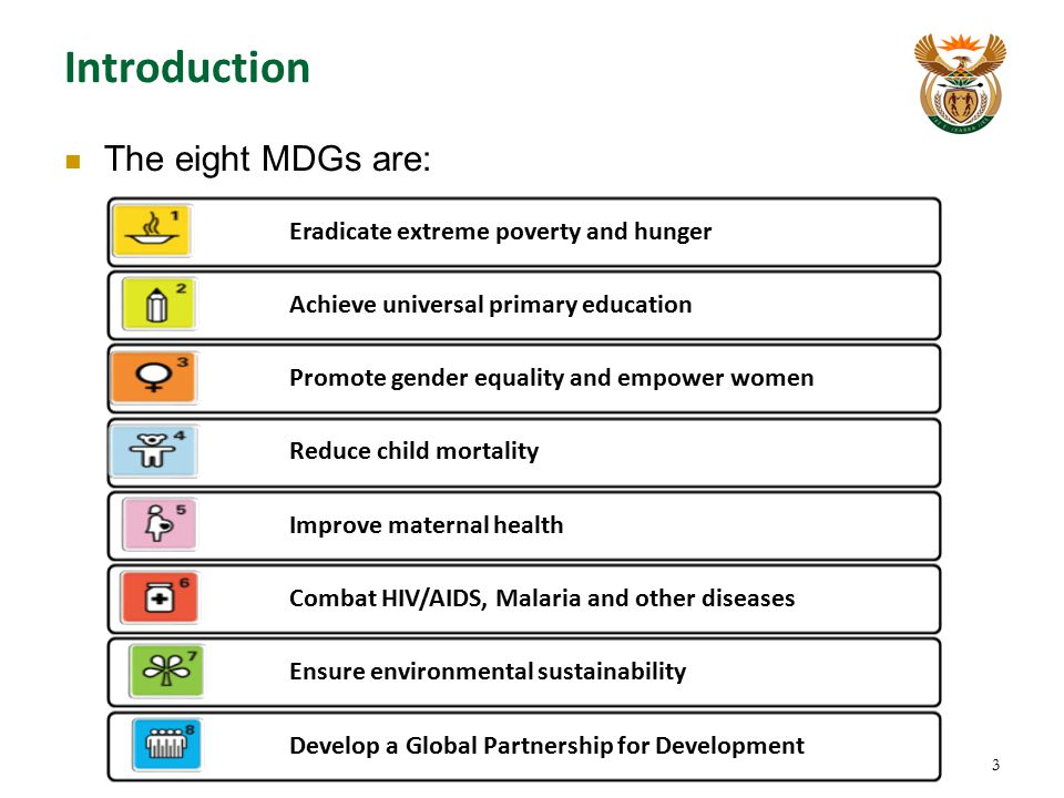 Introduction The eight MDGs are: Eradicate extreme poverty and hunger