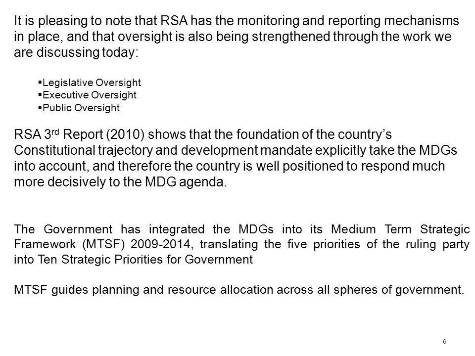 It is pleasing to note that RSA has the monitoring and reporting mechanisms in place, and that oversight is also being strengthened through the work we are discussing today: