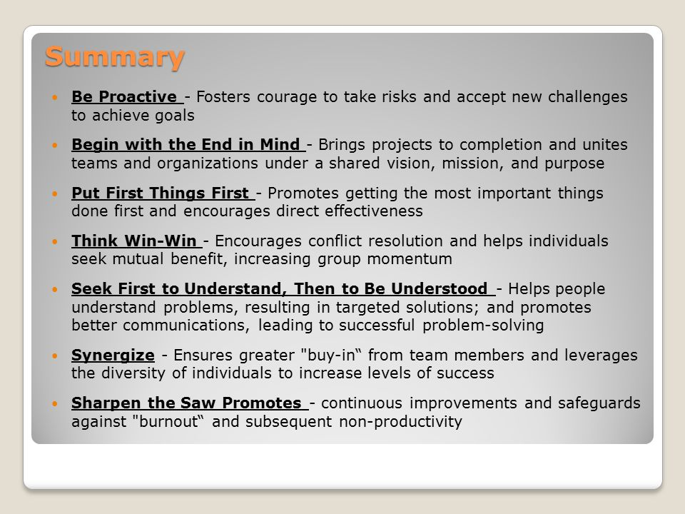 Summary Be Proactive - Fosters courage to take risks and accept new challenges to achieve goals.