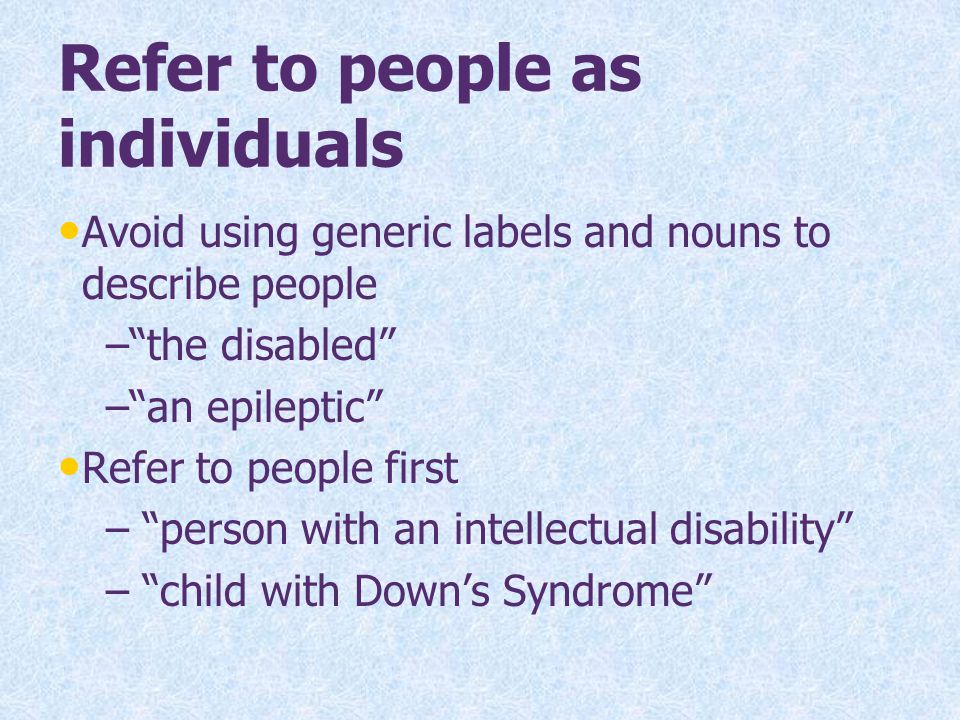 Refer to people as individuals