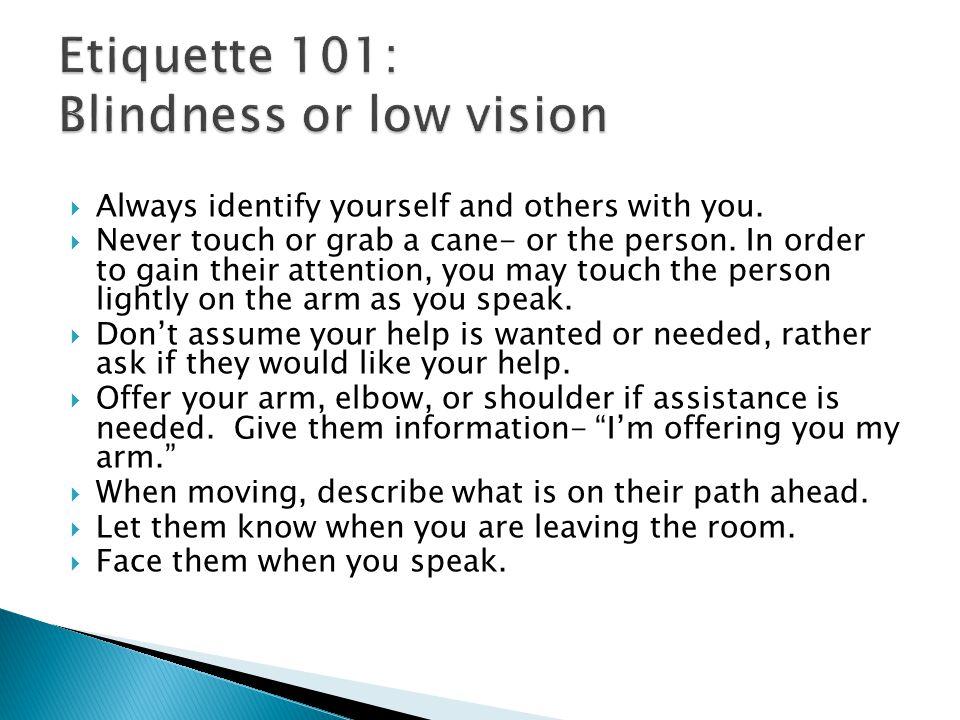 Etiquette 101: Blindness or low vision