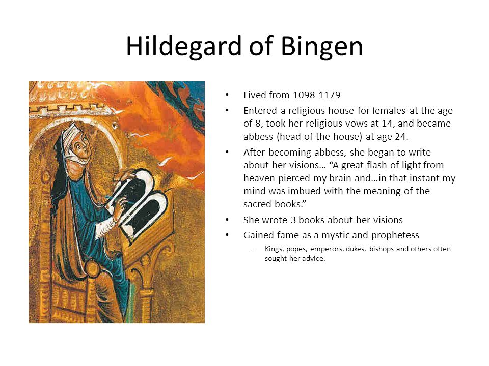 Hildegard of Bingen Lived from 1098-1179