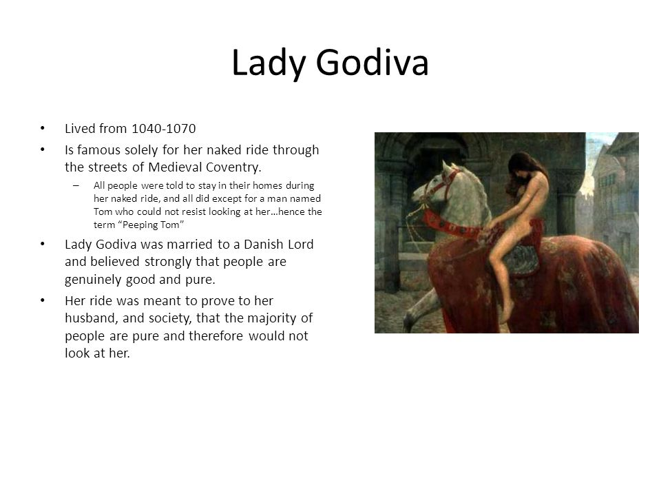 Lady Godiva Lived from 1040-1070