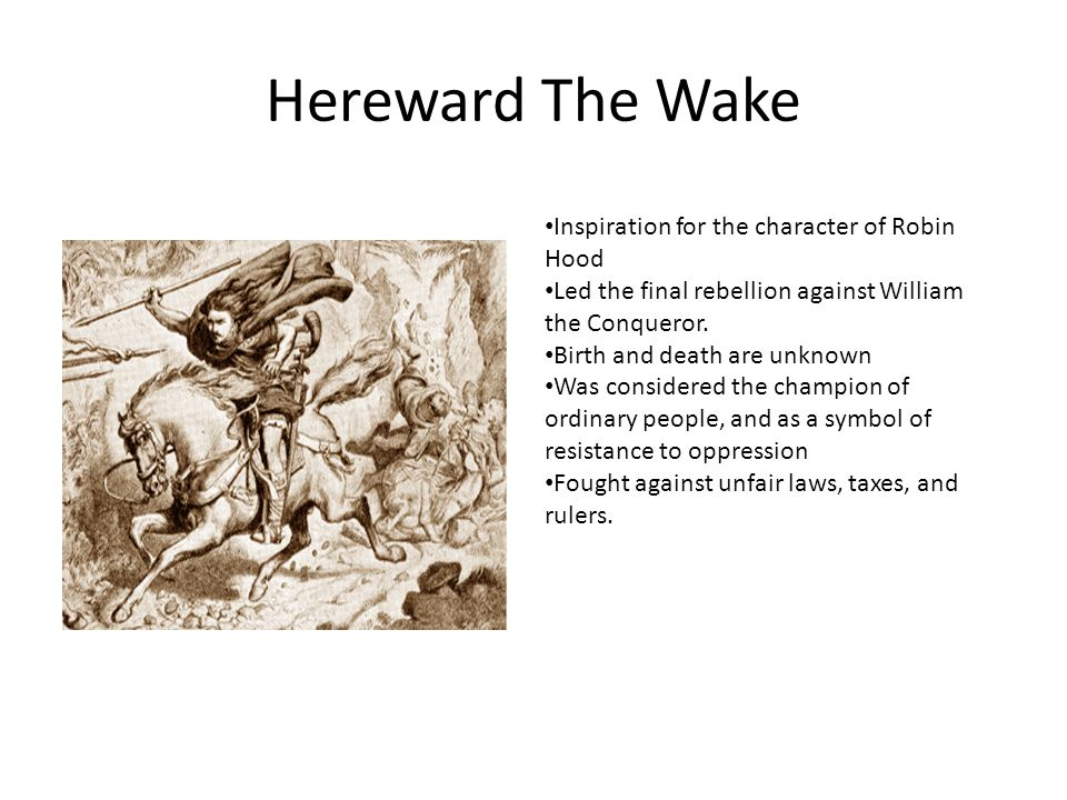 Hereward The Wake Inspiration for the character of Robin Hood