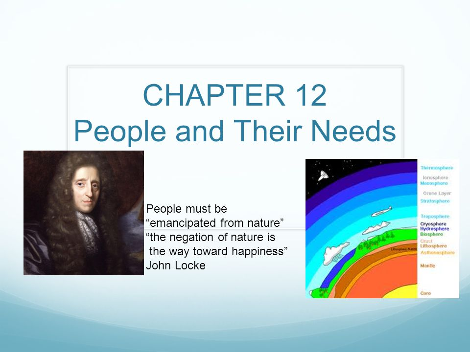 CHAPTER 12 People and Their Needs