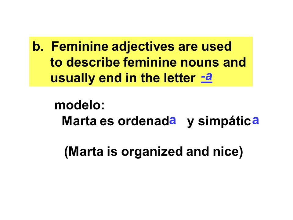 Feminine adjectives are used