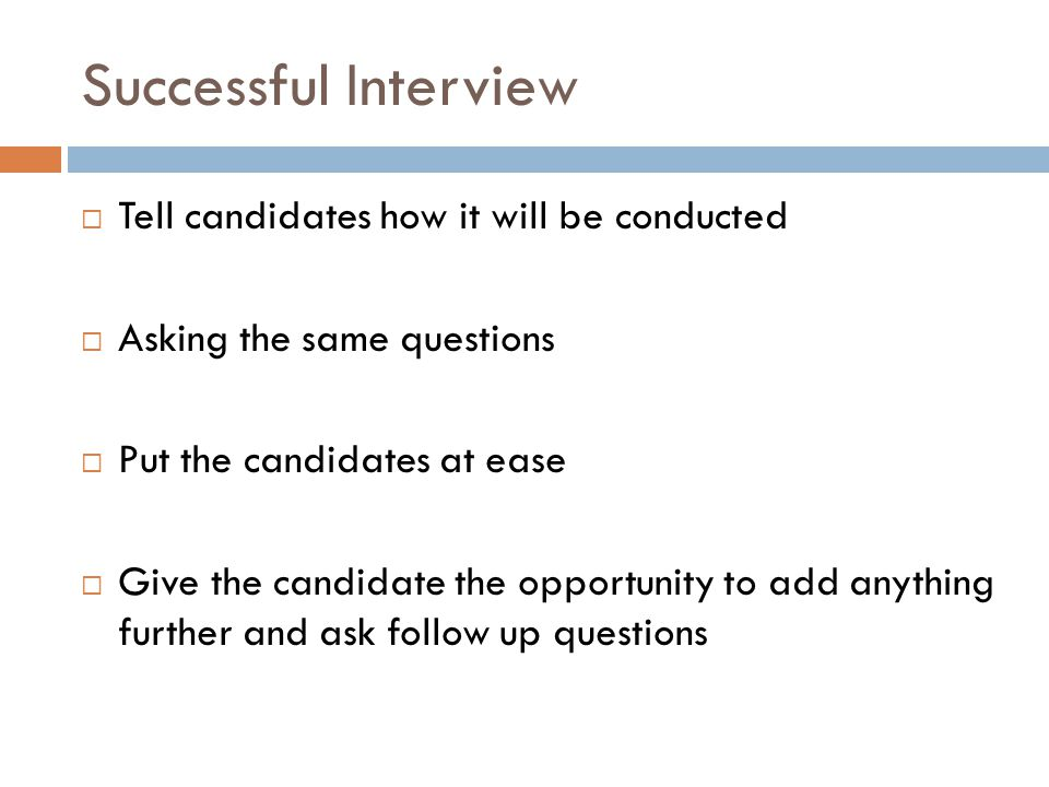 Successful Interview Tell candidates how it will be conducted