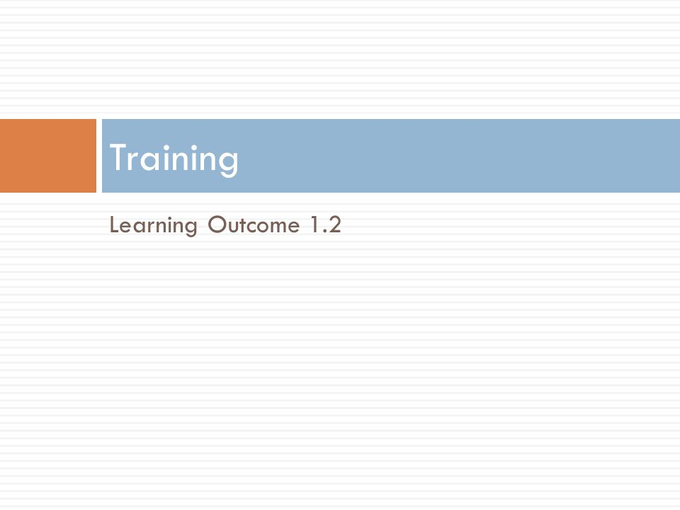 Training Learning Outcome 1.2