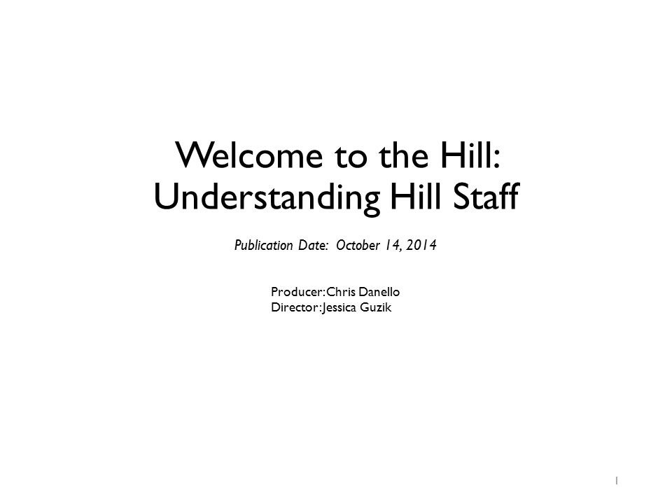 Welcome to the Hill: Understanding Hill Staff