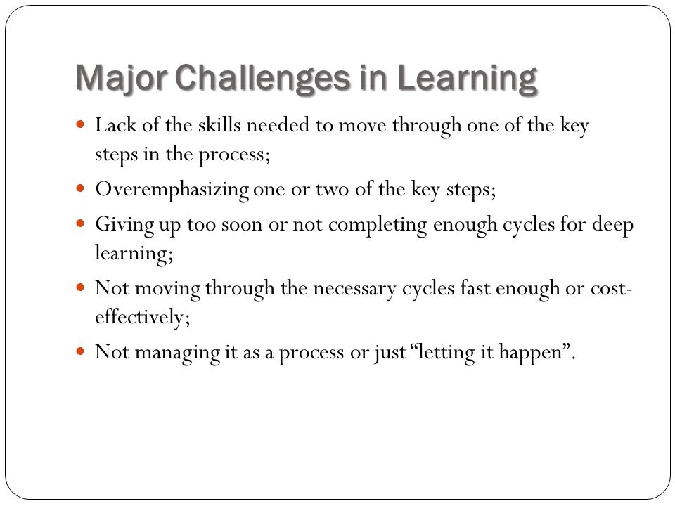 Major Challenges in Learning