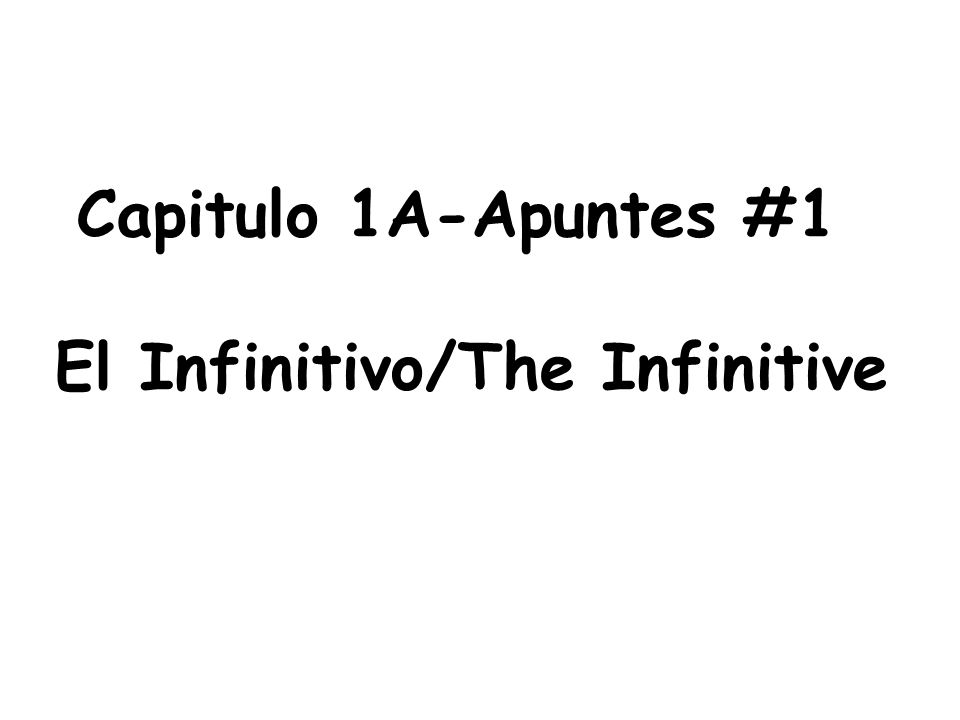 El Infinitivo/The Infinitive