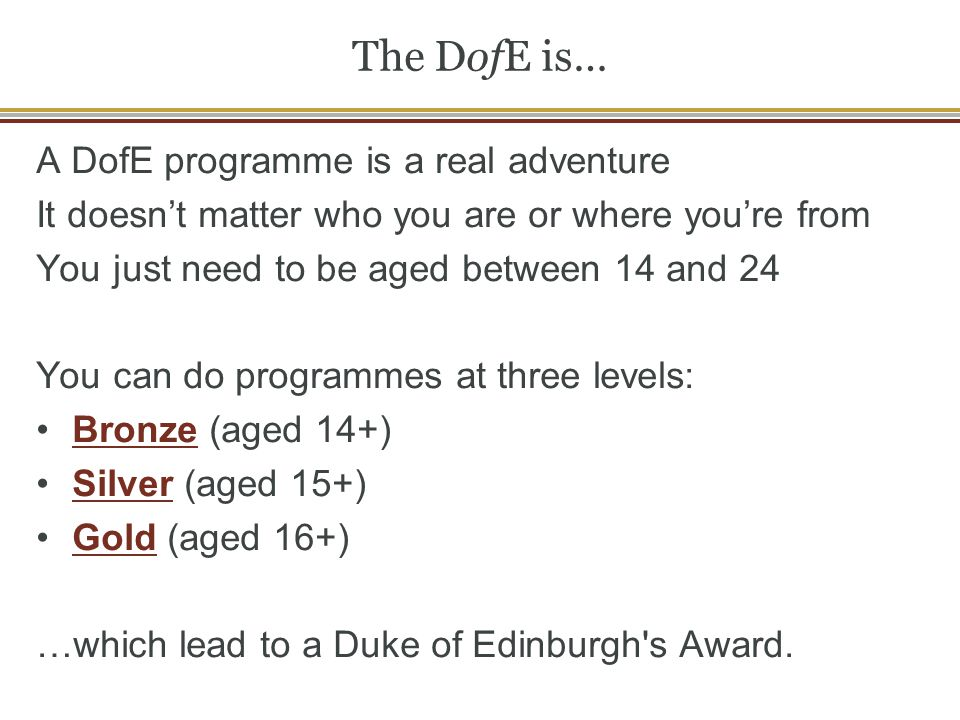 The DofE is… A DofE programme is a real adventure