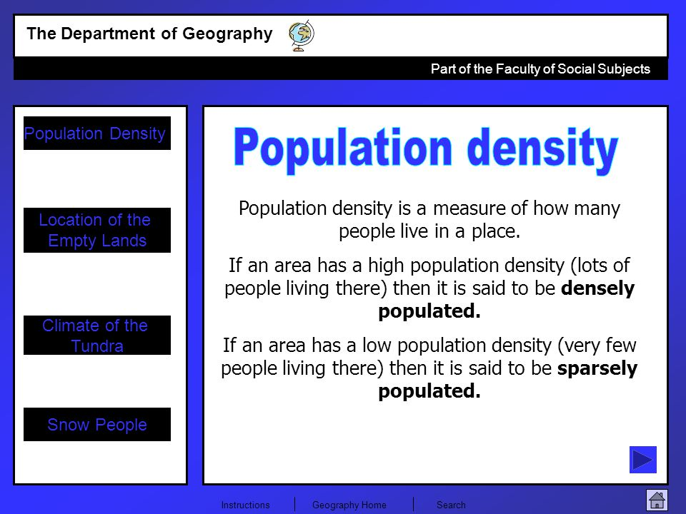 Population density is a measure of how many people live in a place.