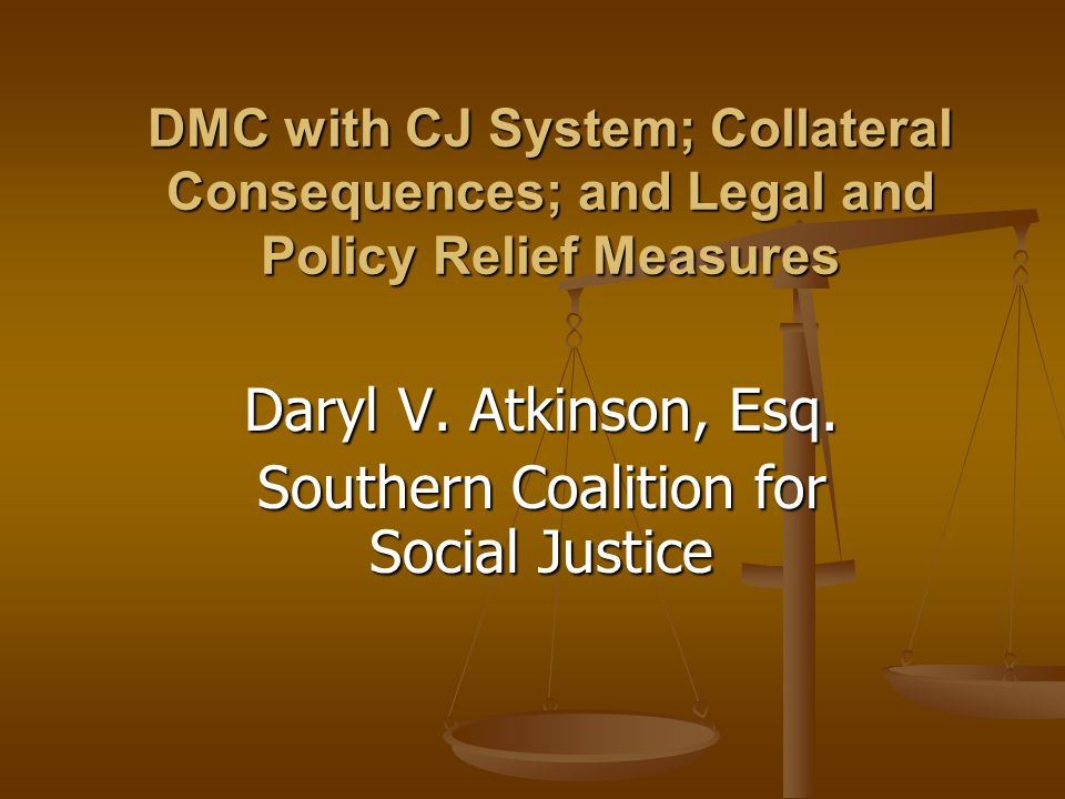 Daryl V. Atkinson, Esq. Southern Coalition for Social Justice