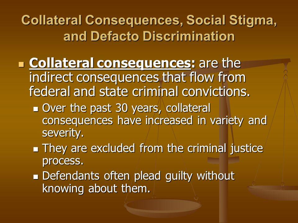 Collateral Consequences, Social Stigma, and Defacto Discrimination