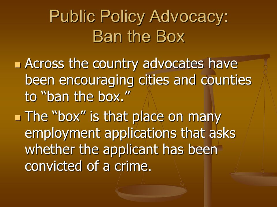 Public Policy Advocacy: Ban the Box