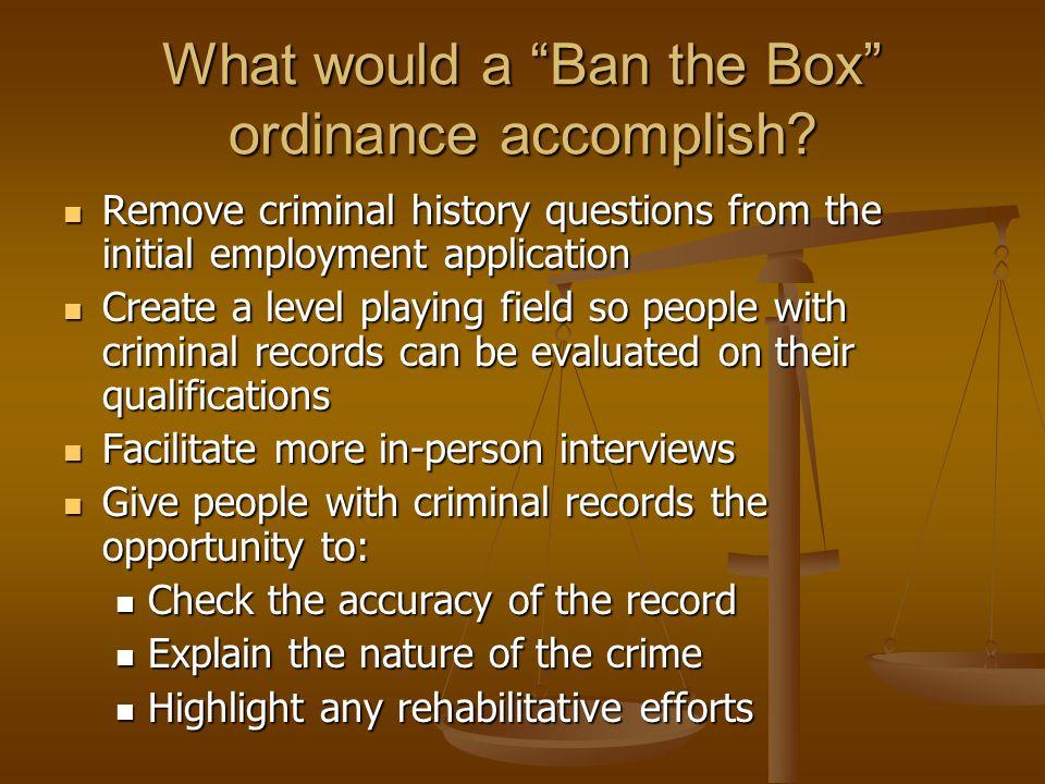 What would a Ban the Box ordinance accomplish