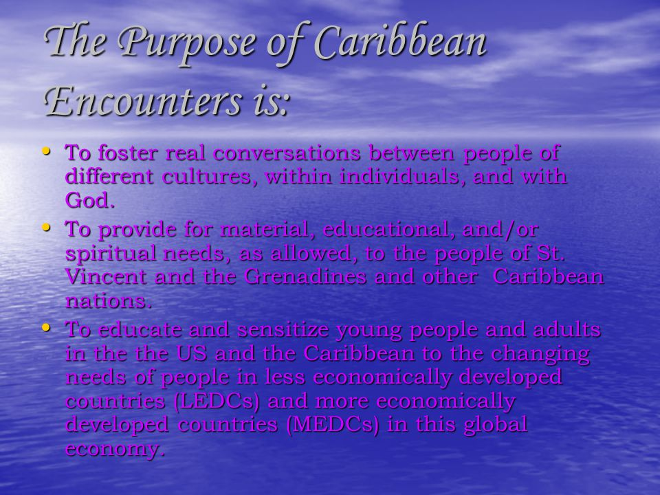 The Purpose of Caribbean Encounters is: