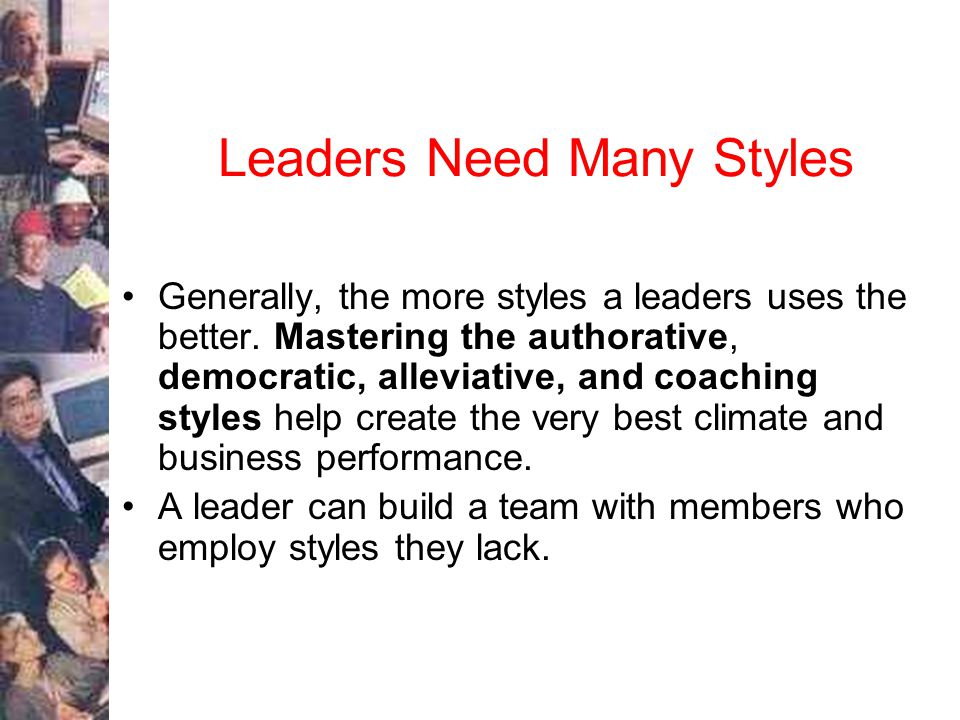 Leaders Need Many Styles