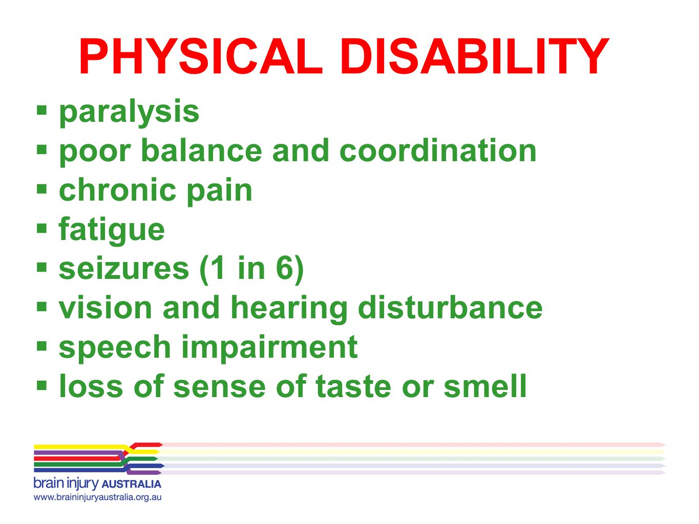 PHYSICAL DISABILITY paralysis poor balance and coordination