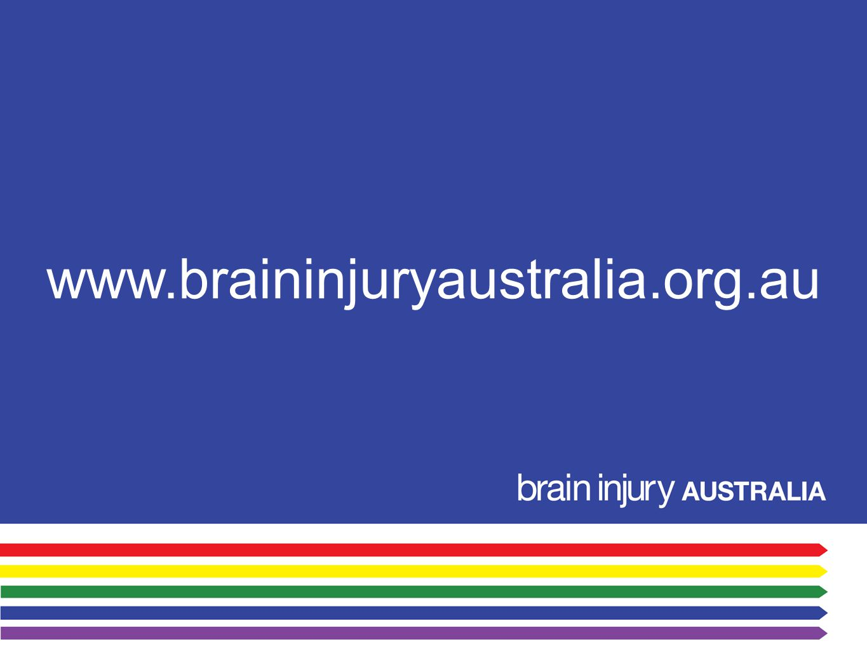 www.braininjuryaustralia.org.au …training – general ABI awareness etc. available… …donations