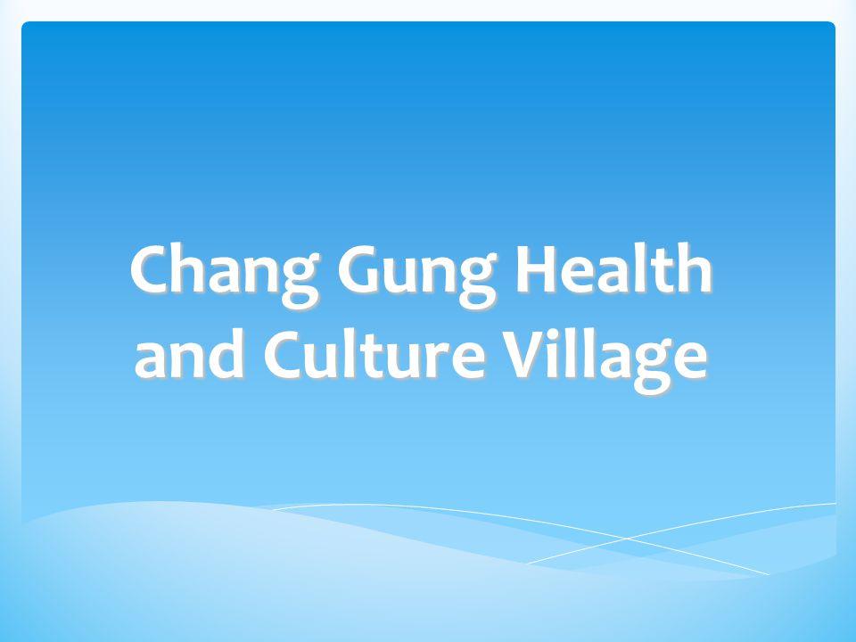 Chang Gung Health and Culture Village