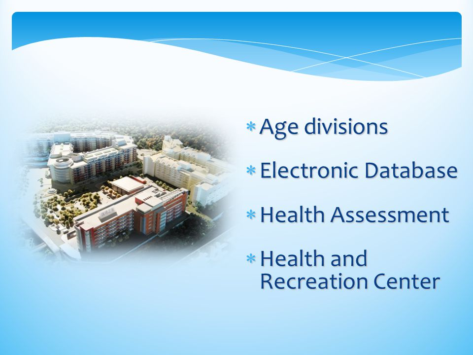 Age divisions Electronic Database Health Assessment Health and Recreation Center