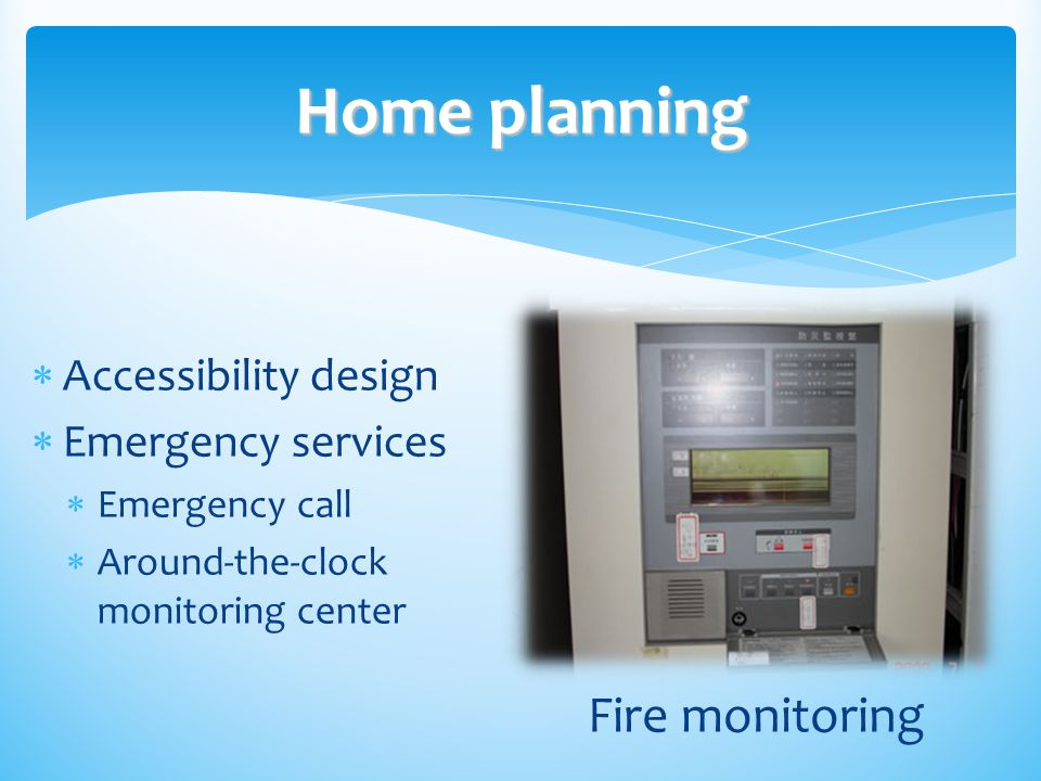 Home planning Accessibility design Emergency services Emergency call