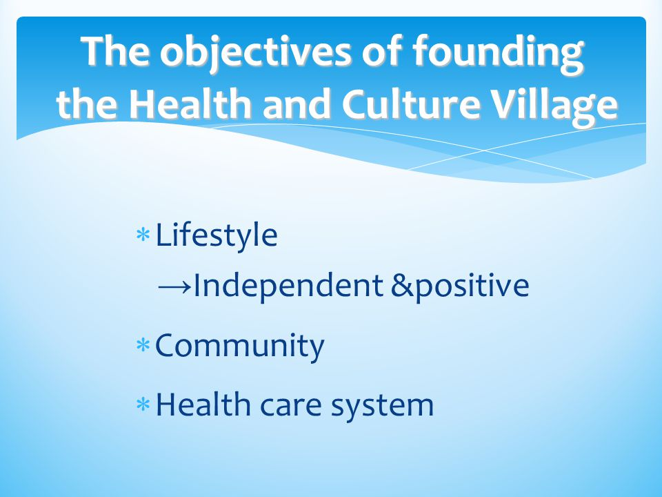 The objectives of founding the Health and Culture Village