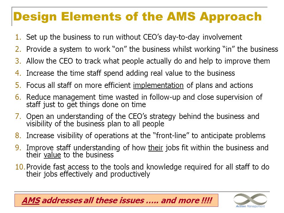 Design Elements of the AMS Approach