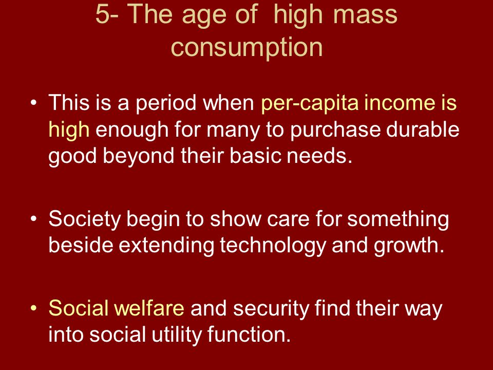 5- The age of high mass consumption