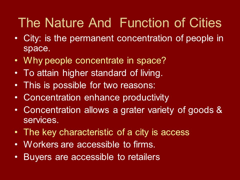 The Nature And Function of Cities
